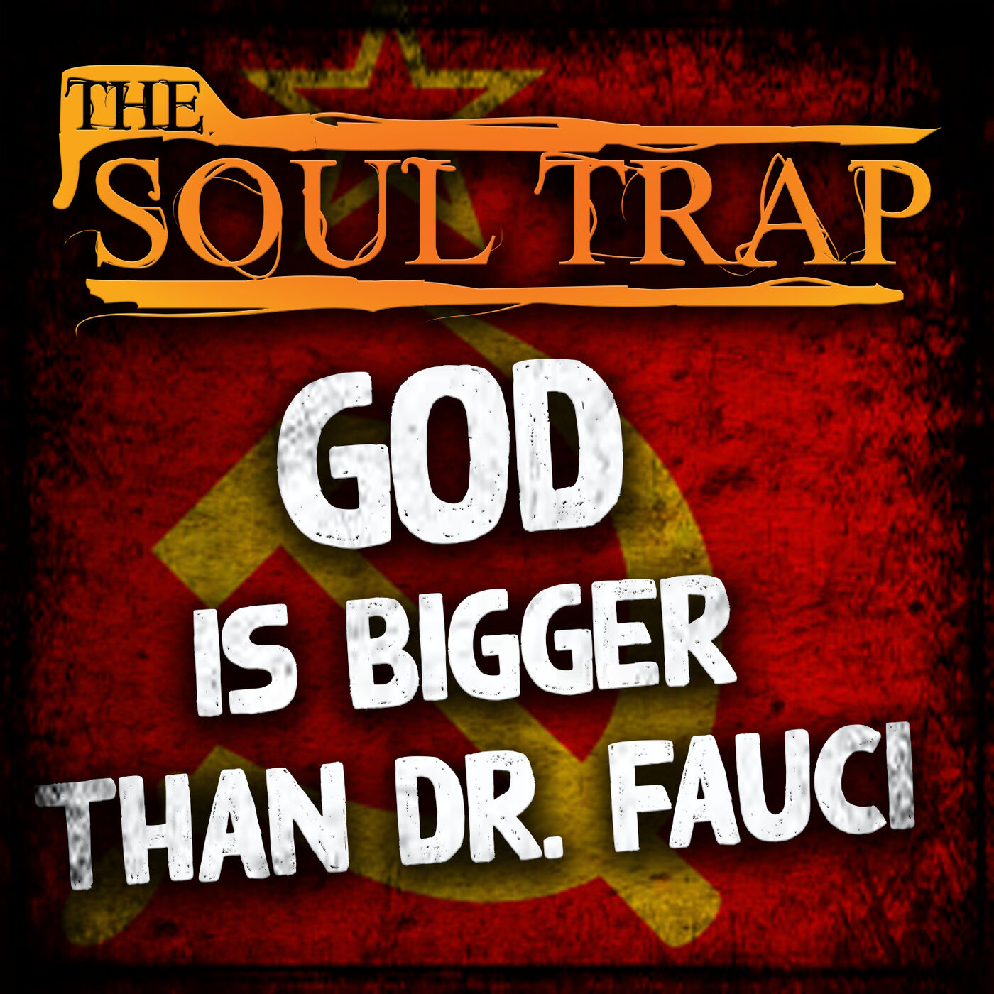 God Is Bigger Than Dr. Fauci