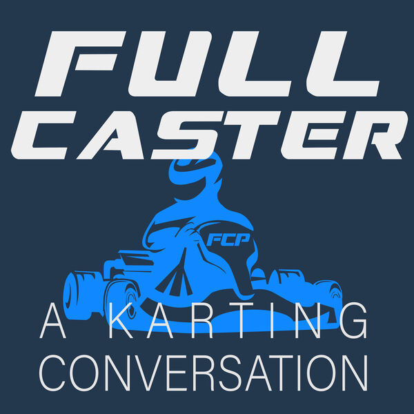 Full Caster Podcast - A Karting Conversation Podcast Artwork Image