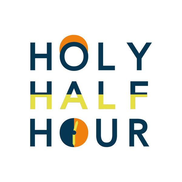 Holy Half Hour  Podcast Artwork Image