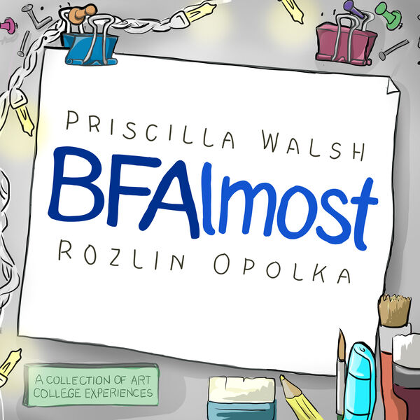 BFAlmost - A Podcast about Navigating Visual Art School Podcast Artwork Image