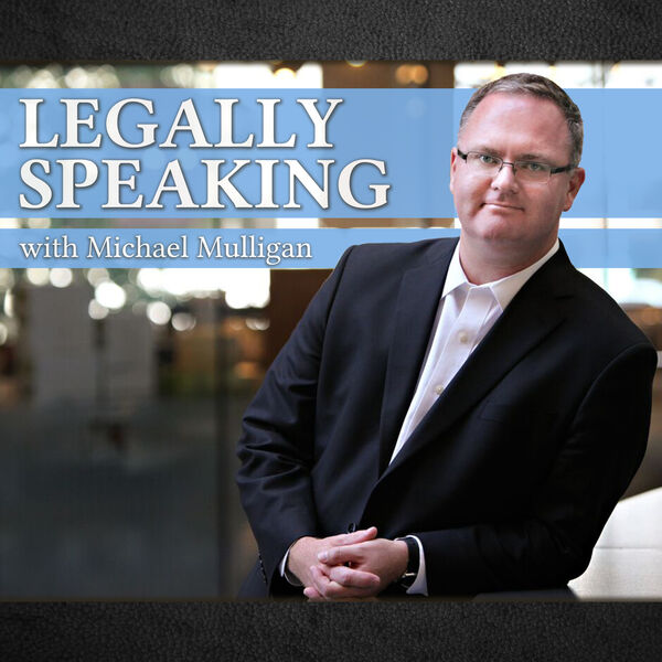 Legally Speaking with Michael Mulligan Podcast Artwork Image