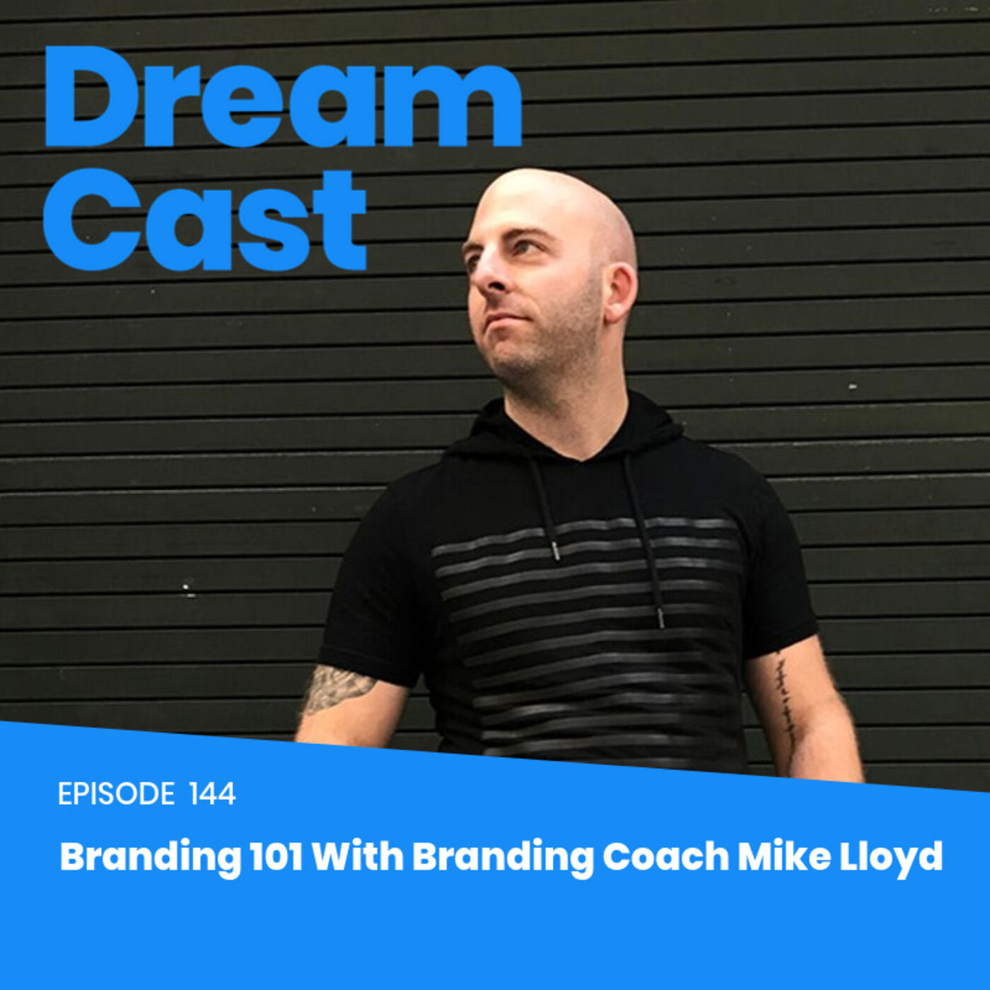 144: Branding 101 with Branding Coach Mike Lloyd