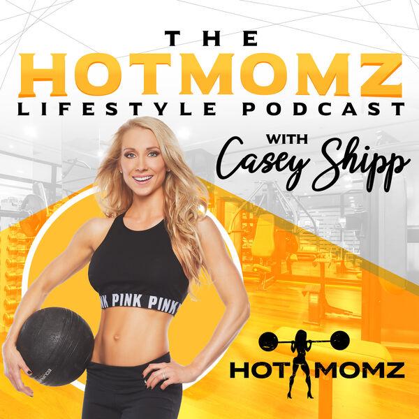 Hotmomz Lifestyle Podcast by Casey Shipp  Podcast Artwork Image
