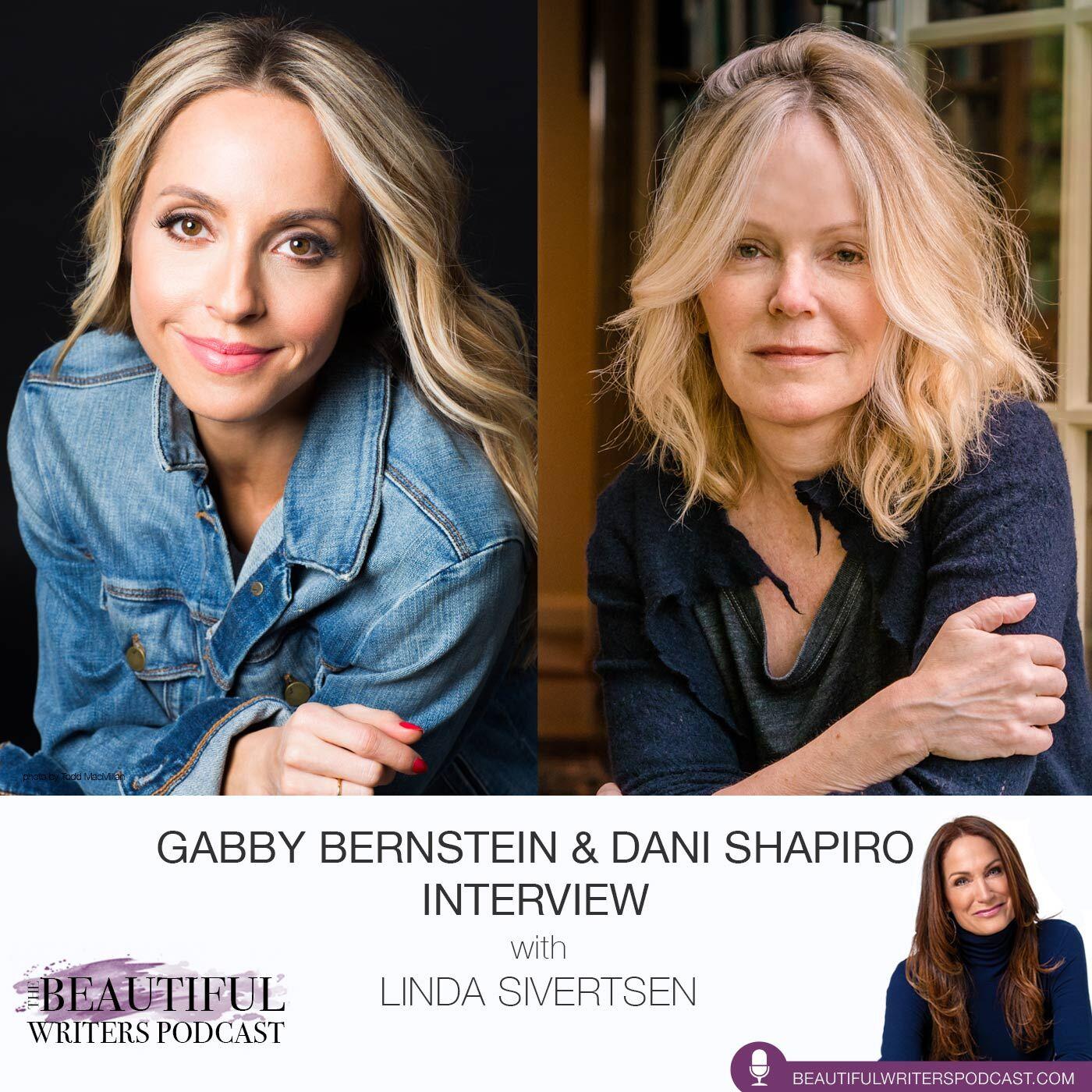 Dani Shapiro & Gabby Bernstein: Divine Duo