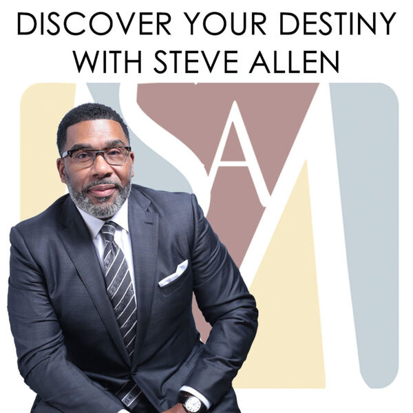 Discovering Your Destiny with Steve O. Allen Podcast Artwork Image