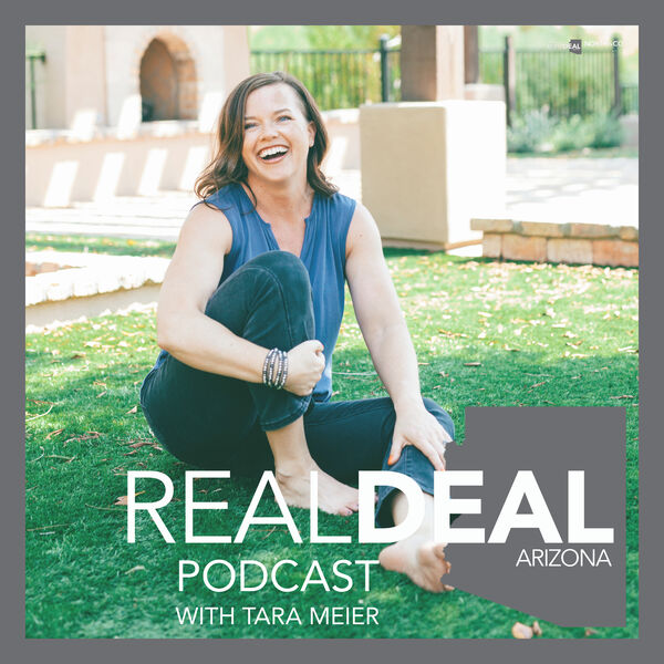 The Real Deal Arizona Podcast with Tara Meier Podcast Artwork Image