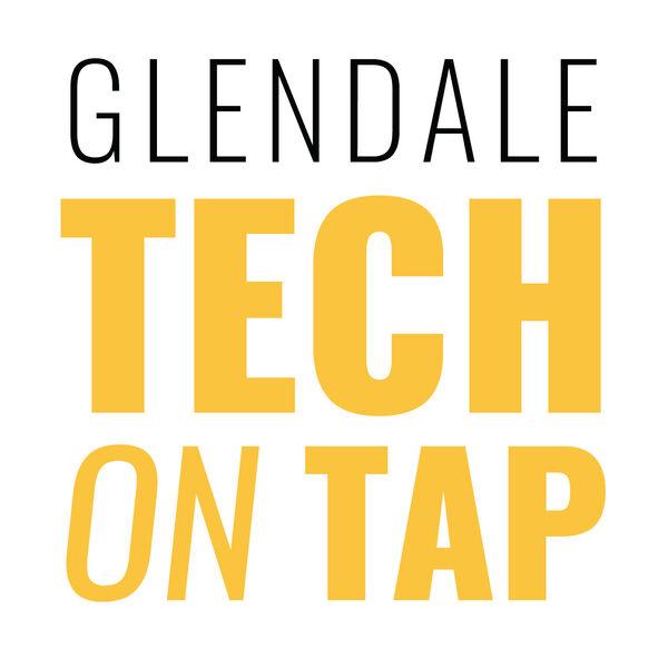 Glendale Tech on Tap Podcast Podcast Artwork Image