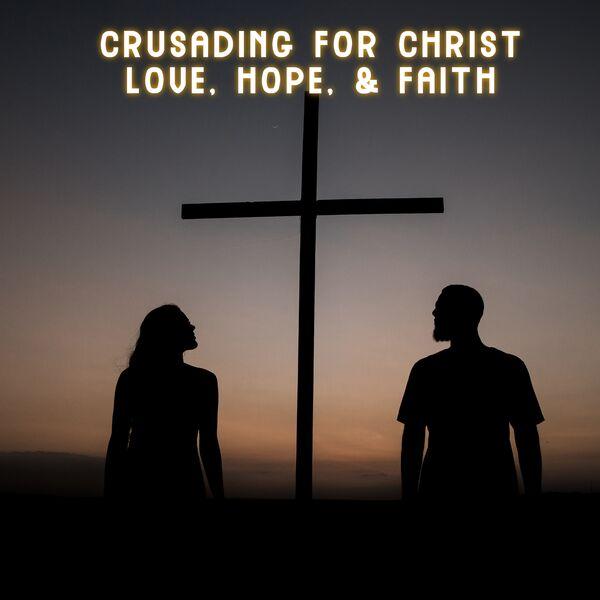 Crusading for Christ Pod Cast Hour! Podcast Artwork Image