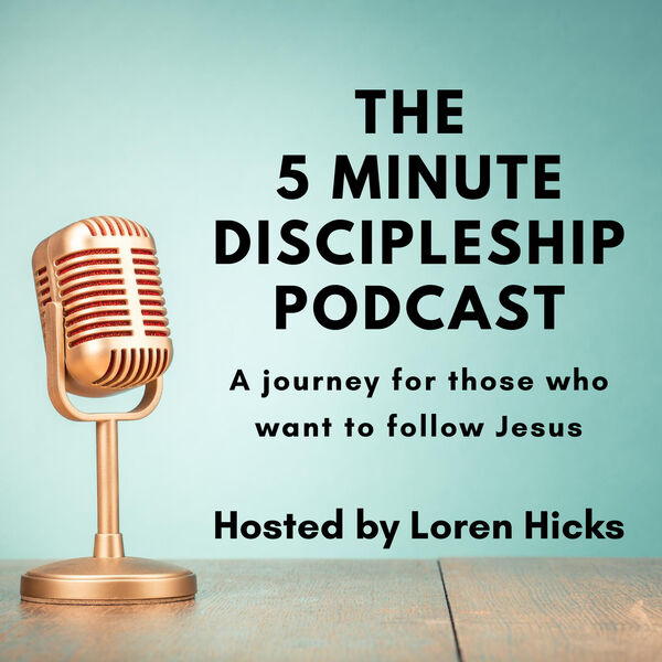 The 5 Minute Discipleship Podcast Podcast Artwork Image