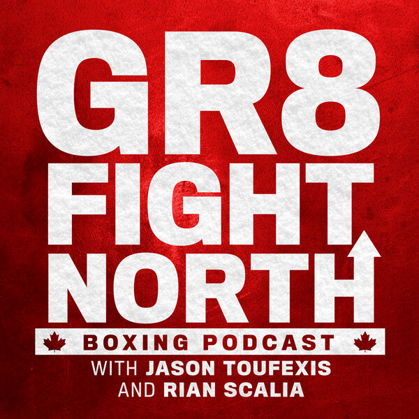 GR8 FIGHT NORTH Boxing Podcast Podcast Artwork Image