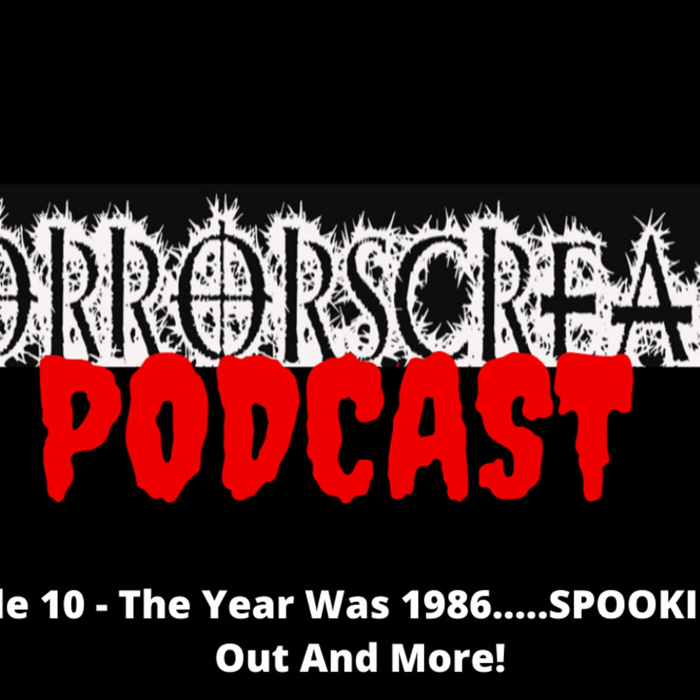 HORRORSCREAMS PODCAST: Episode 10 - The Year Was 1986.....SPOOKIES Came Out And More!