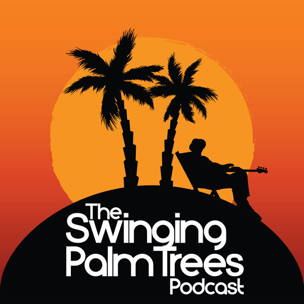 The Swinging Palm Trees Podcast Podcast Artwork Image
