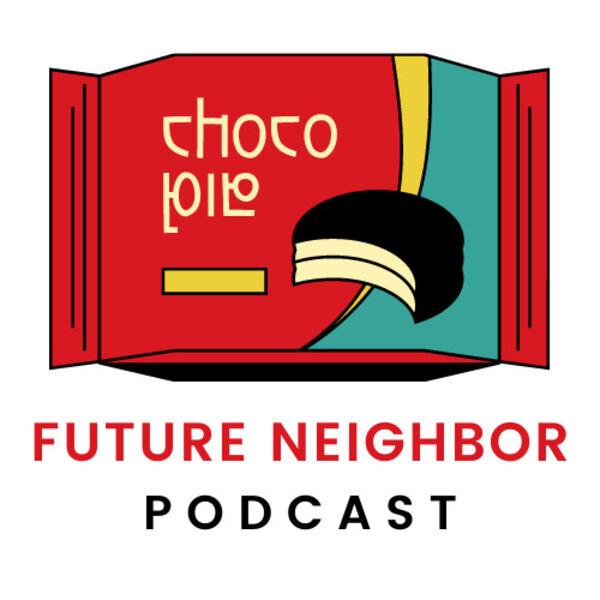Future Neighbor Podcast Artwork Image