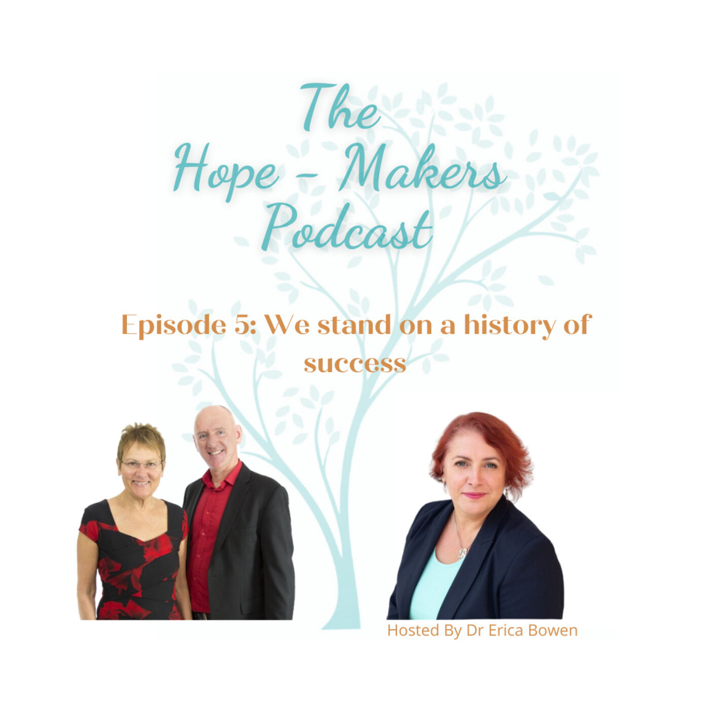 Episode 5: We stand on a history of success with Tony Burgess and Julie French