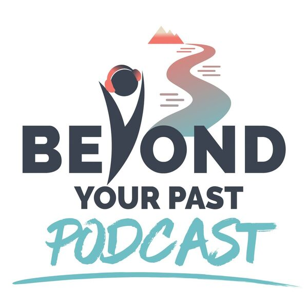 Beyond Your Past Podcast Artwork Image