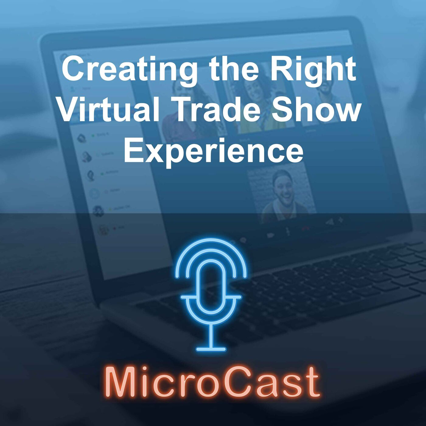 Episode 41 - Creating the Right Virtual Trade Show Experience