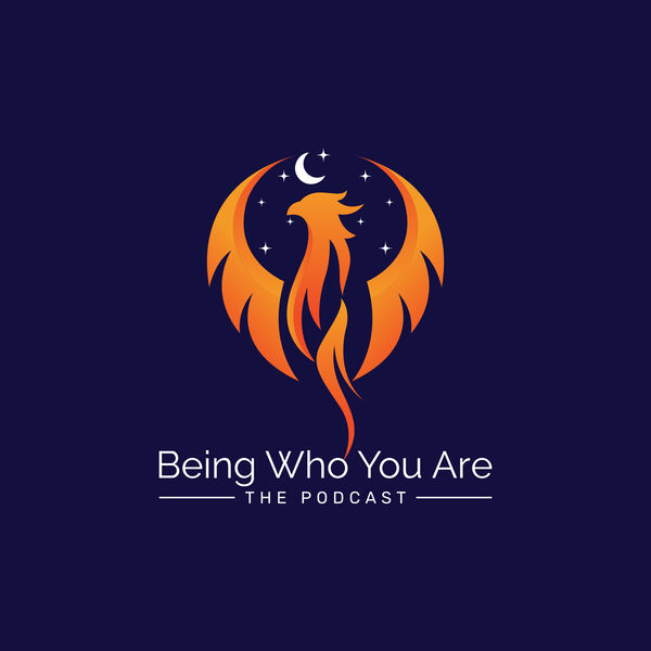 Being Who You Are Podcast Artwork Image