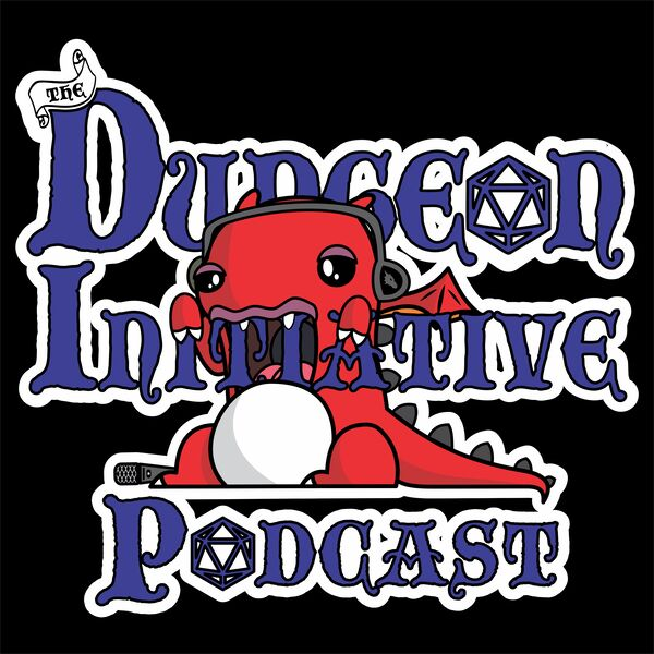 The Dungeon Initiative Podcast Podcast Artwork Image