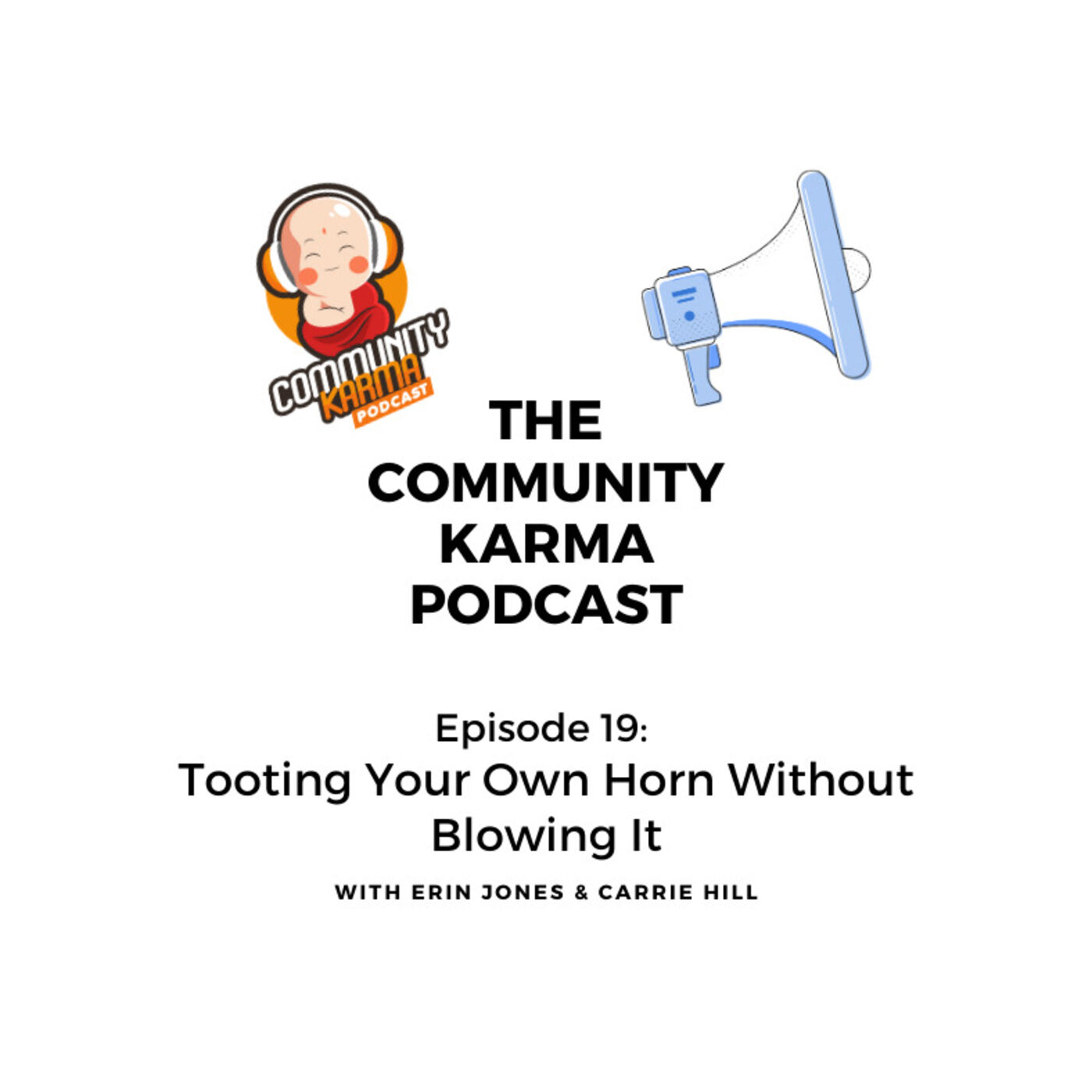 Episode 19: Tooting Your Own Horn Without Blowing It
