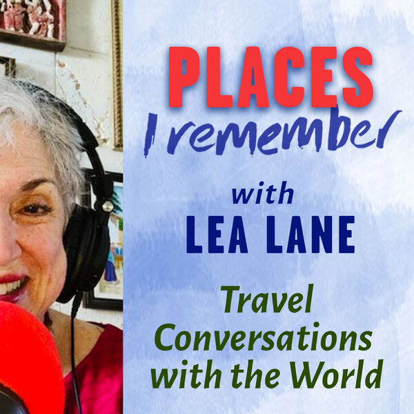 Places I Remember with Lea Lane Podcast Artwork Image