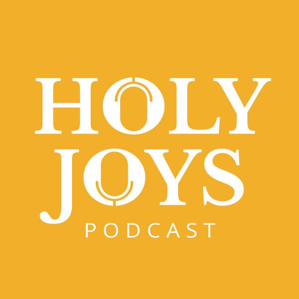Holy Joys Podcast Podcast Artwork Image