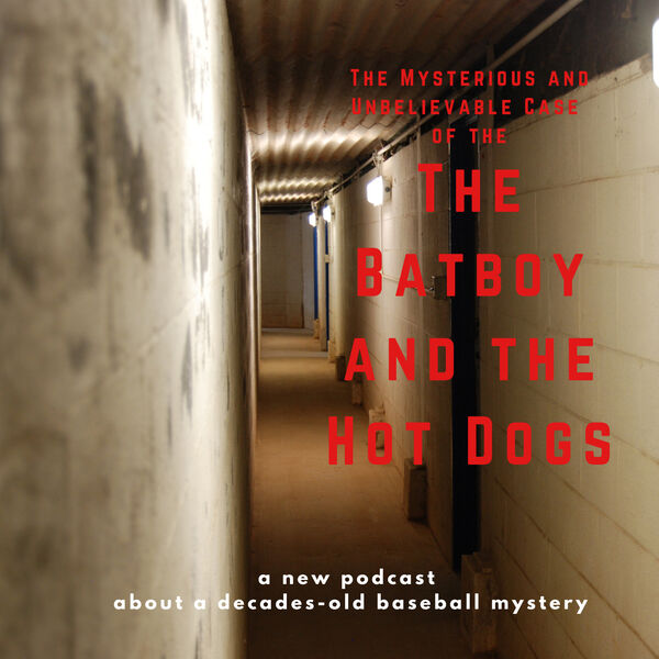 The Mysterious and Unbelievable Case of the Batboy and the Hot Dogs Podcast Artwork Image