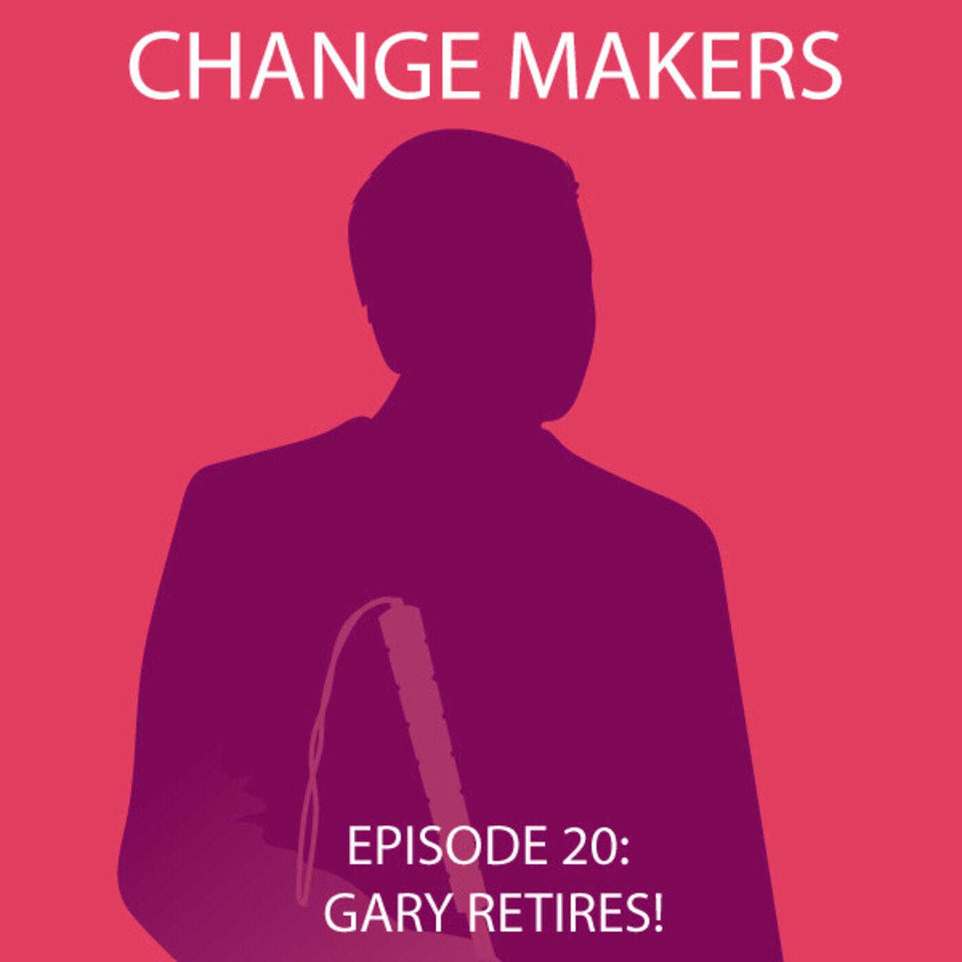 Gary Retires!