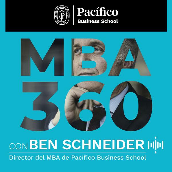 MBA 360 con Ben Schneider Podcast Artwork Image