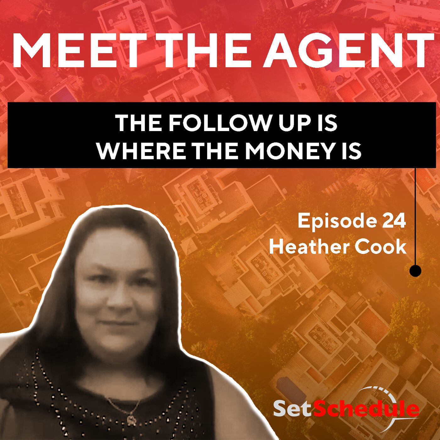 The Follow Up Is Where the Money Is! with Heather Cook