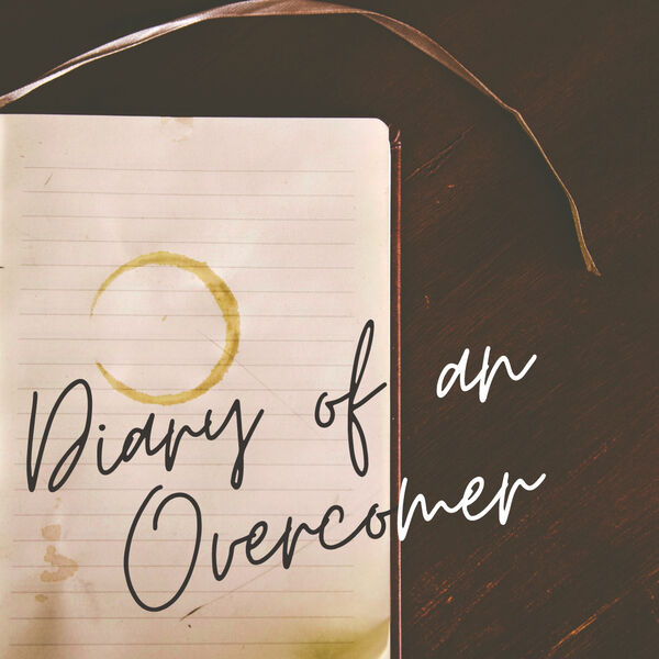 Diary of an Overcomer Podcast Podcast Artwork Image