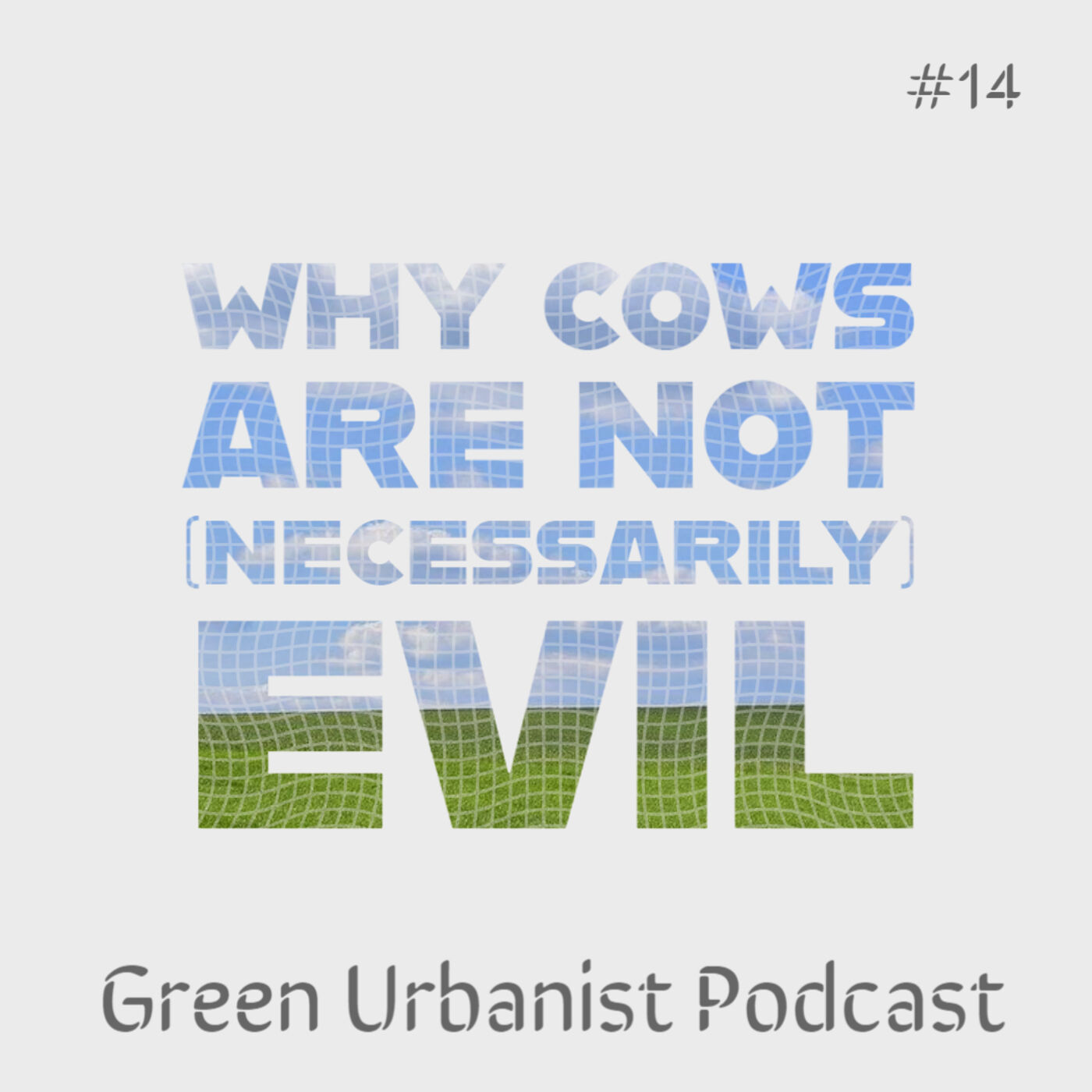 #14: Livestock and Climate Change - Why Cows are not (Necessarily) Evil