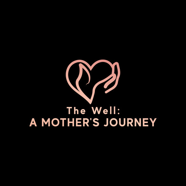 The Well: A Mothers Journey  Podcast Artwork Image