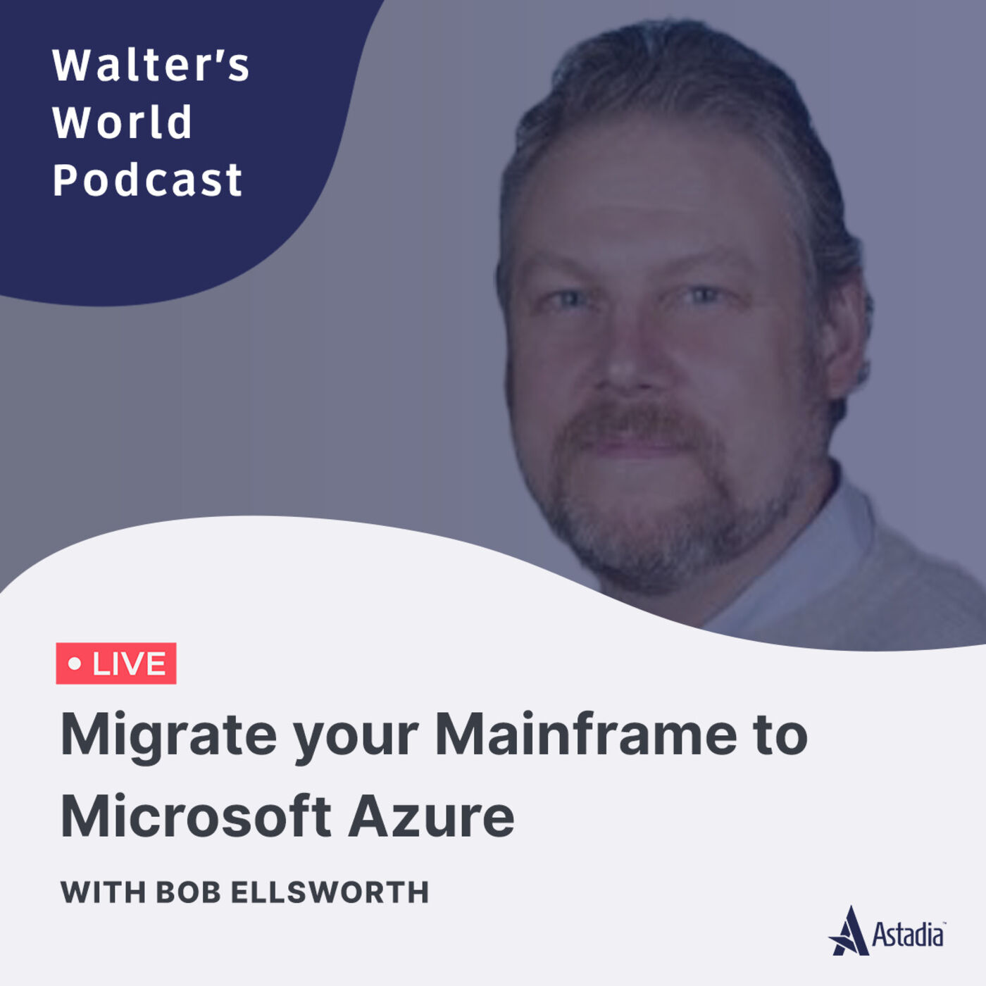 Migrate your Mainframe to Microsoft Azure with Bob Ellsworth
