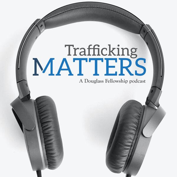 Trafficking Matters: A Douglass Fellowship Podcast Podcast Artwork Image