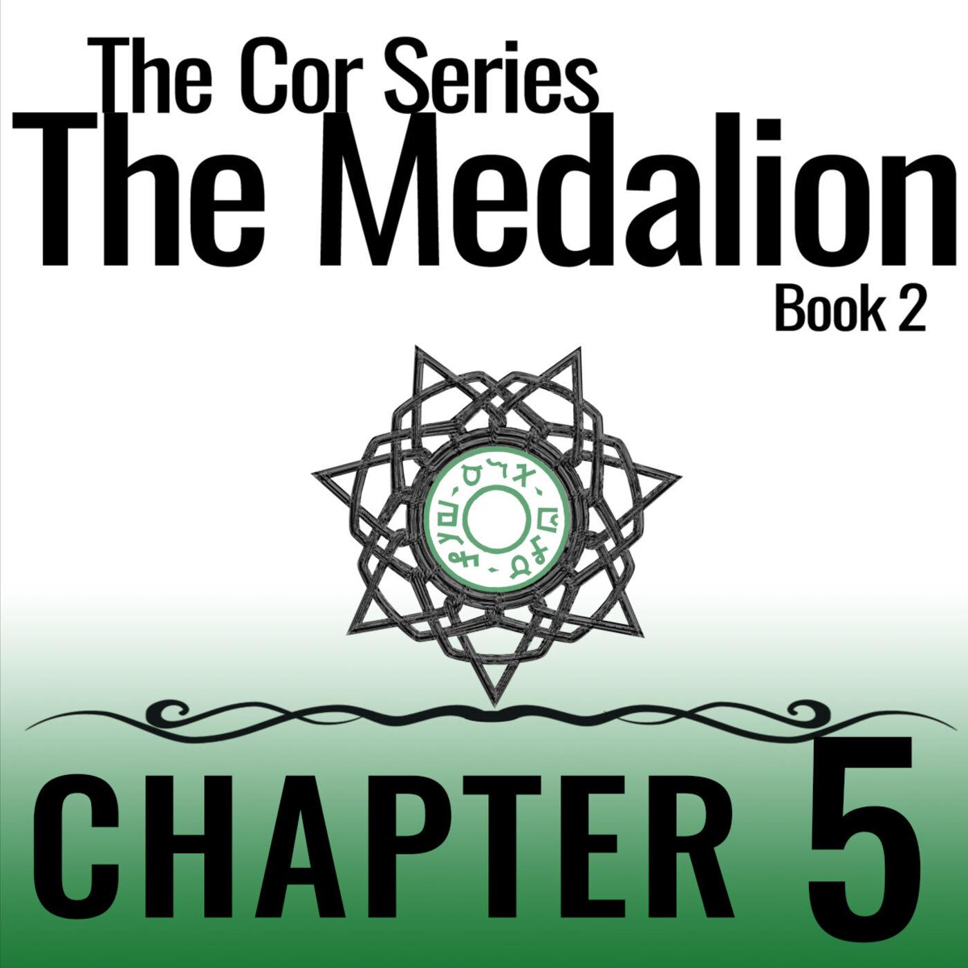 Cor Series: The Medallion #5