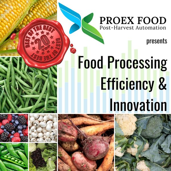 Food Processing Efficiency & Innovation, presented by ProEx Food Podcast Artwork Image