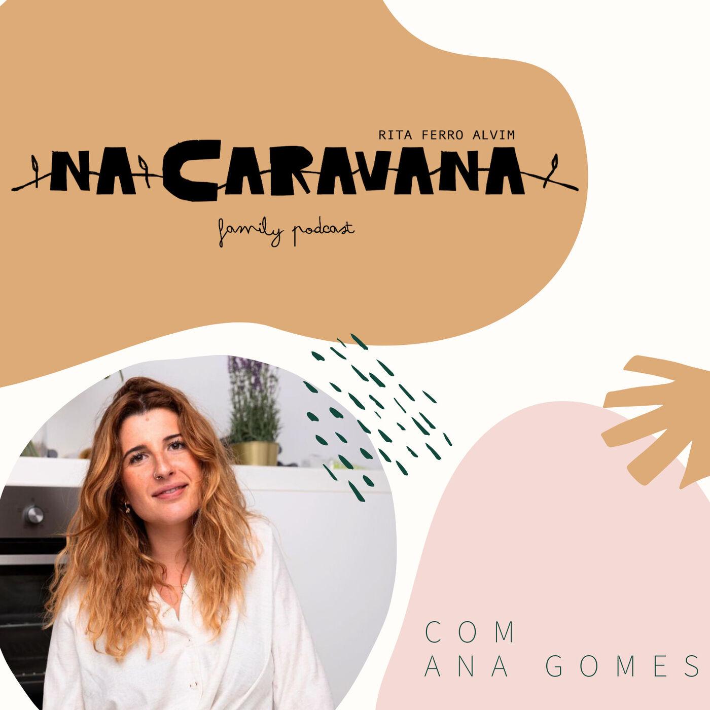 N'A Caravana com Ana Gomes #29 Viagens de carro, Ansiedade e Vivendo
