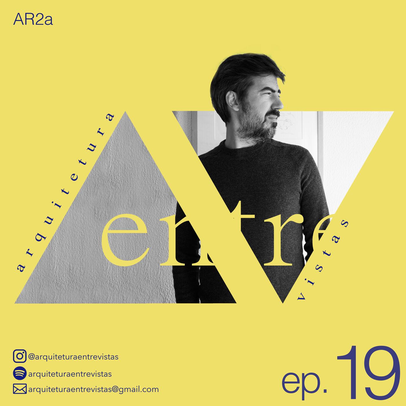 EP.19 AR2a, Arquitetura Entre Vistas
