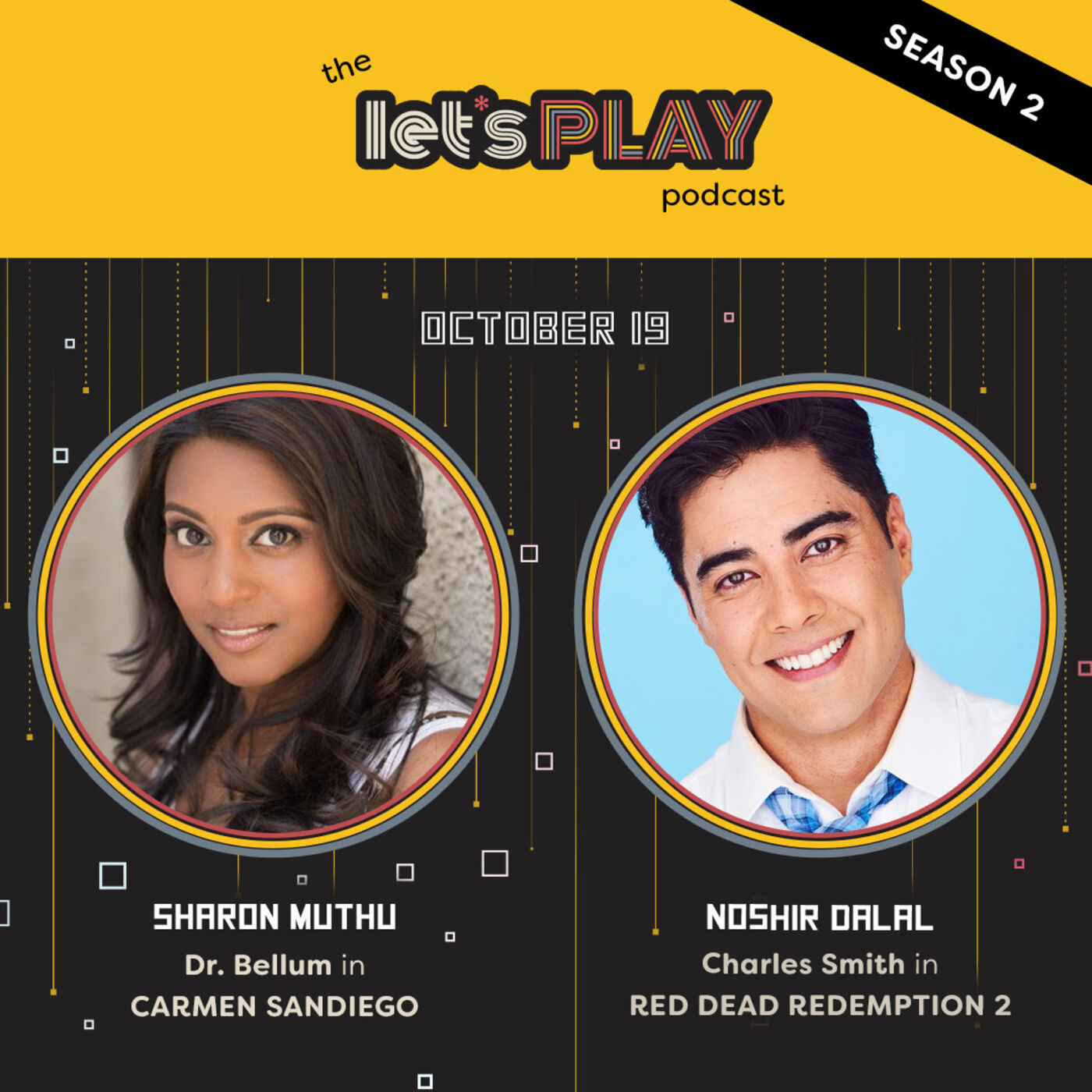 S2 #1: Sharon Muthu & Noshir Dalal (Dr. Bellum in Carmen Sandiego & Charles Smith in RDR2)