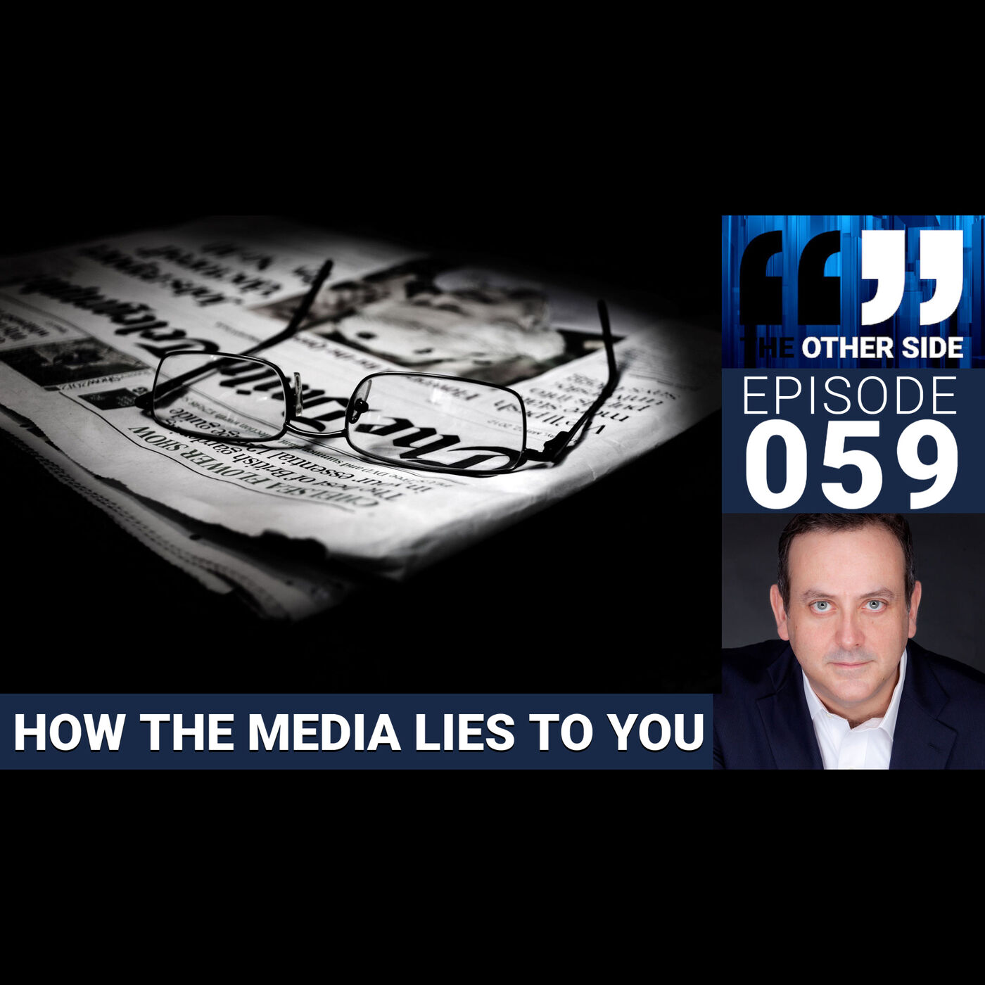 The Other Side Australia Episode 59: How The Media Lies to You