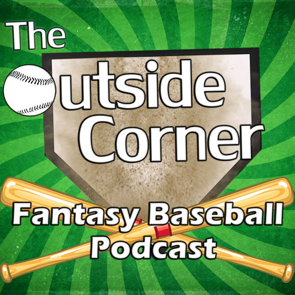The Outside Corner Fantasy Baseball Podcast Podcast Artwork Image