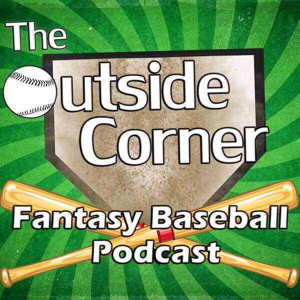The Outside Corner Fantasy Baseball Podcast