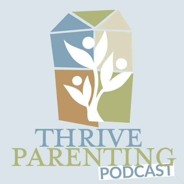 """Thrive Parenting - For Parents with Kids who Need """"Extra Supports"""" Podcast Artwork Image"""