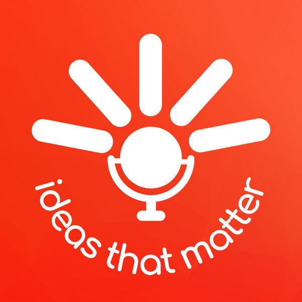 Ideas That Matter Podcast Artwork Image