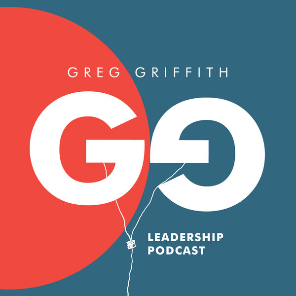 Greg Griffith Leadership Podcast Podcast Artwork Image