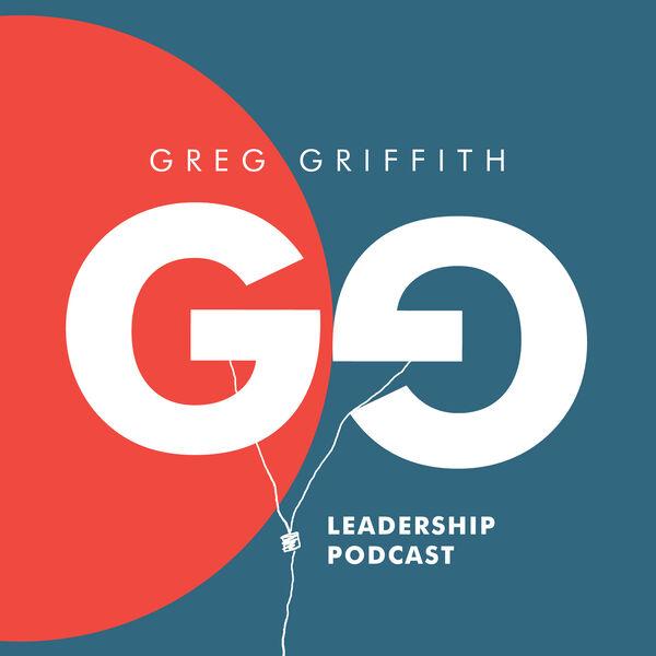 Greg Griffith Leadership Podcast Podcast Artwork Image