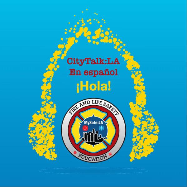 CityTalk:LA en Español - A MySafe:LA Podcast Podcast Artwork Image