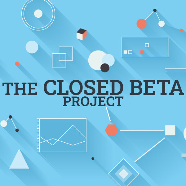 The Closed Beta Project Podcast Artwork Image