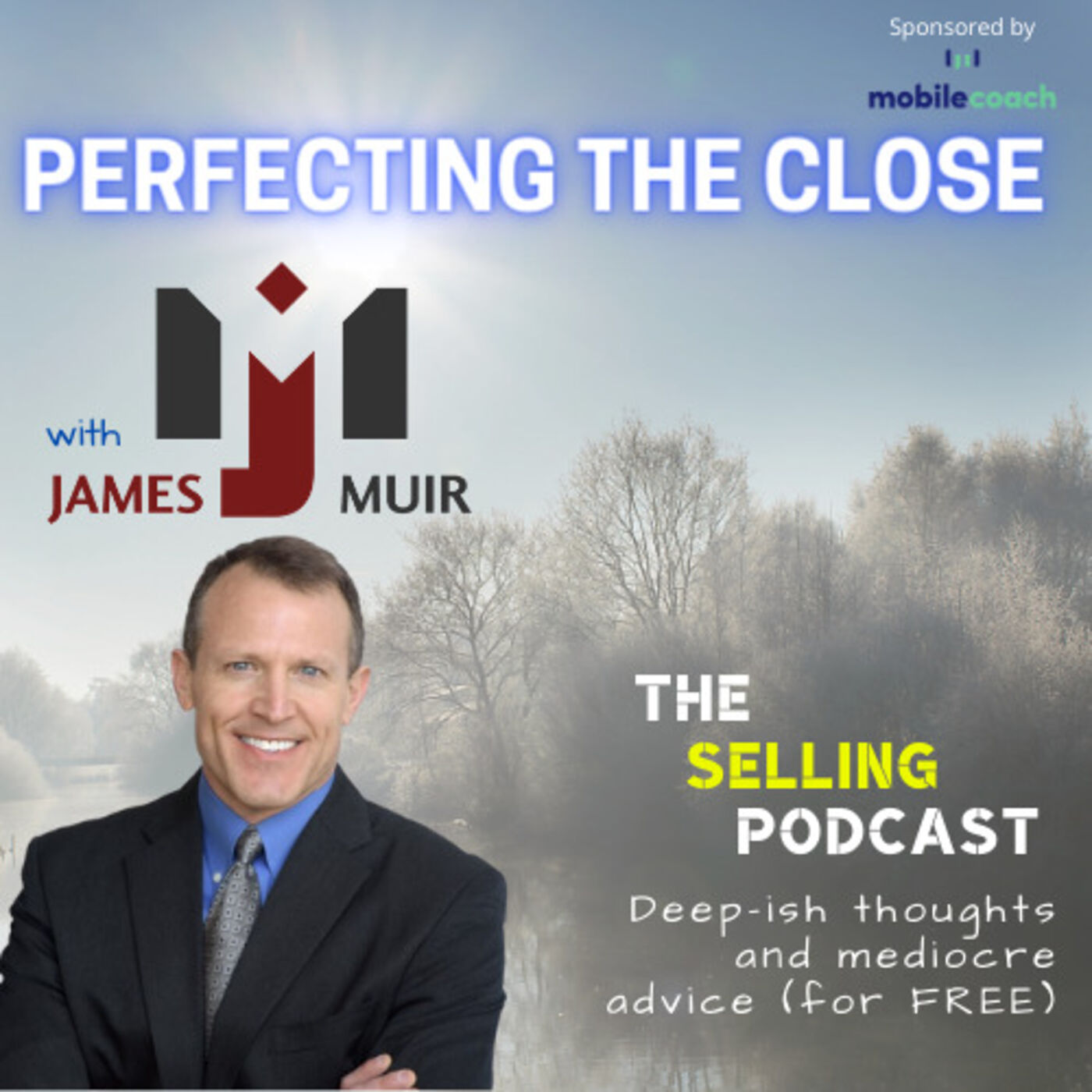 PERFECTING THE CLOSE WITH JAMES MUIR