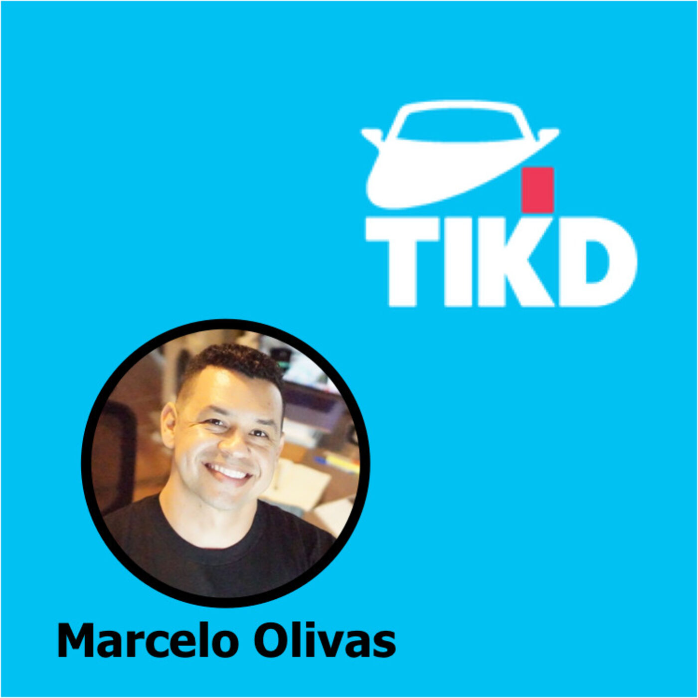 #30: Serverless at TIKD with Marcelo Olivas